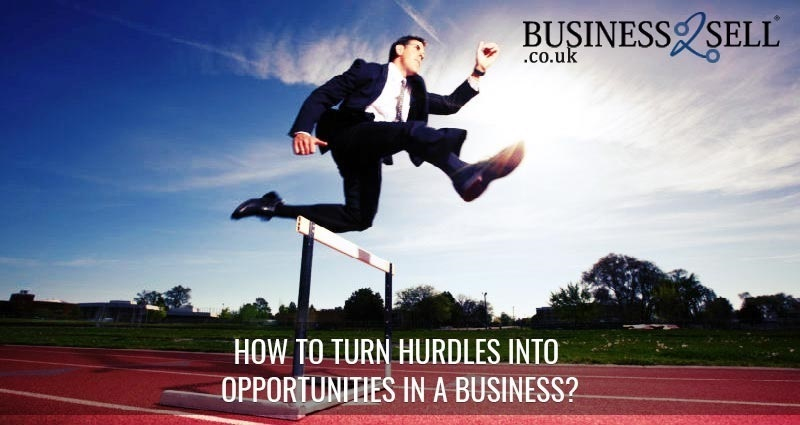 How to Turn Hurdles into Opportunities in a Business?