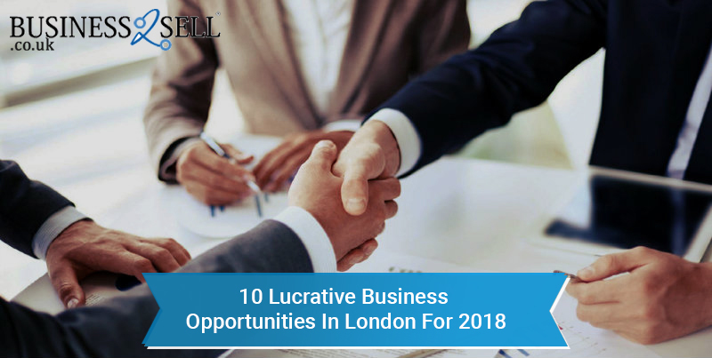 10 Lucrative Business Opportunities In London For 2018
