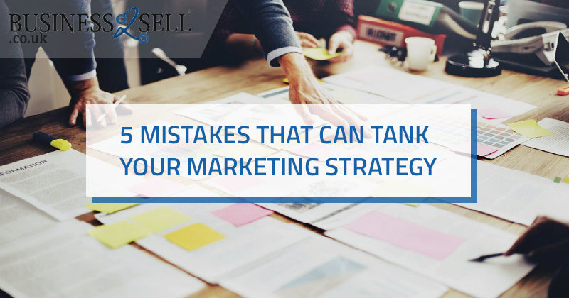 5 Mistakes That Can Tank Your Marketing Strategy - And How to Fix Them