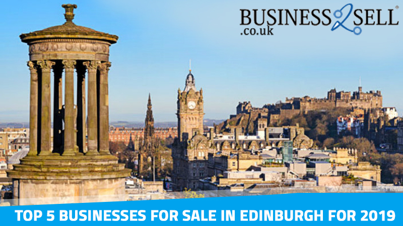 Top 5 Businesses for Sale in Edinburgh for 2019