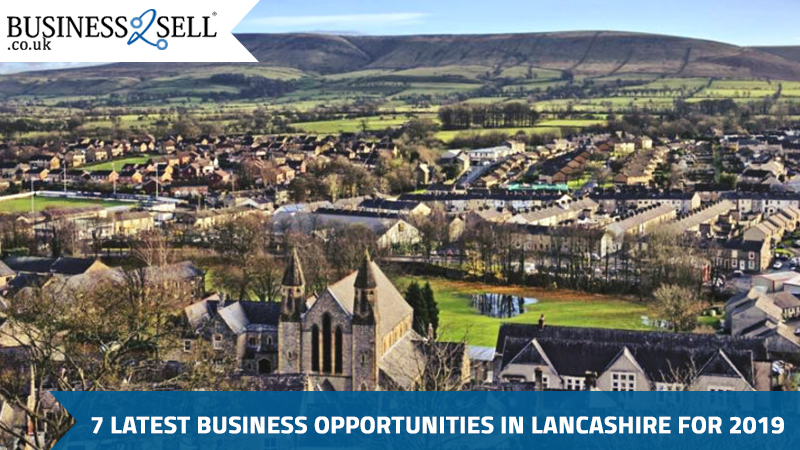 7 Latest Business Opportunities In Lancashire For 2019