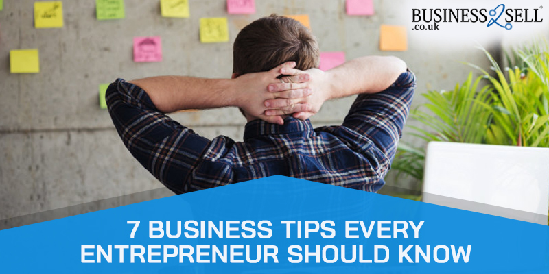7 Business Tips Every Entrepreneur Should Know